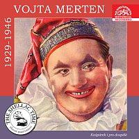 Vojta Merten – Historie psaná šelakem - Vojta Merten - Kašpárek i pro dospělé. Nahrávky z let 1929-1946