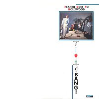 Frankie Goes To Hollywood – Bang! (Here Comes A Supernova)