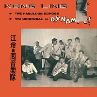 Kong Ling, The Fabulous Echoes – Kong Ling + The Fabulous Echoes + Vic Cristobal = Dynamite!