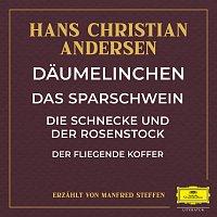 Deutsche Grammophon Literatur, Hans Christian Andersen, Manfred Steffen – Daumelinchen / Das Sparschwein / Die Schnecke und der Rosenstock / Der fliegende Koffer