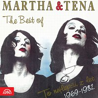 The Best of Martha & Tena - To nejlepší z let 1969-1982