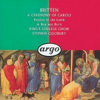 The Choir of King's College, Cambridge, Rachel Masters, Stephen Cleobury – Britten: A Ceremony of Carols; Rejoice in the Lamb; A Boy Was Born