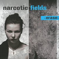 Narcotic Fields – Erase