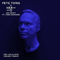 Pete Tong, HER-O, Jules Buckley, Todd Edwards – Go Crazy [The Life & Soul Project Remix]