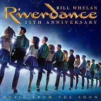Bill Whelan – Riverdance 25th Anniversary: Music From The Show