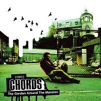 Chords – The Garden Around The Mansion
