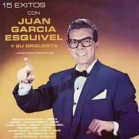 Juan García Esquivel – 15 Éxitos Con Juan García Esquivel y Su Orquesta  (Versiones Originales)