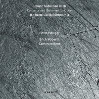 Heinz Holliger, Camerata Bern, Erich Hobarth – Johann Sebastian Bach: Ich hatte viel Bekummernis