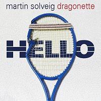 Martin Solveig, DRAGOSNETTE – Hello