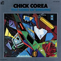 Chick Corea – The Song Of Singing [Expanded Edition]