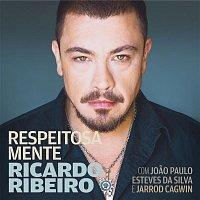 Ricardo Ribeiro – Respeitosa Mente (with Joao Paulo Esteves da Silva & Jarrod Cagwin)