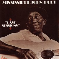 Mississippi John Hurt – Last Sessions