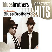 The Blues Brothers – The Blues Brothers - The Essentials