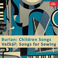 Různí interpreti – Burian: Dětské písně, Vačkář: Písničky k šití