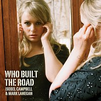 Isobel Campbell, Mark Lanegan – Who Built The Road