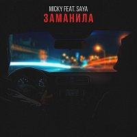 Micky, Saya – Заманила (feat. Saya)