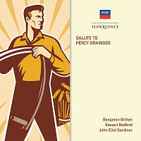 Benjamin Britten, Steuart Bedford, John Eliot Gardiner – Salute To Percy Grainger