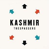 Kashmir – Trespassers