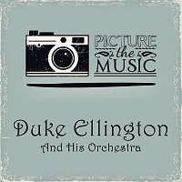 Duke Ellington, His Orchestra – Picture The Music