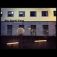 The Good View – Gemini