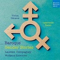 Vivica Genaux & Lawrence Zazzo & Lautten Compagney – Baroque Gender Stories
