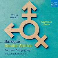 Vivica Genaux & Lawrence Zazzo & Lautten Compagney – Baroque Gender Stories