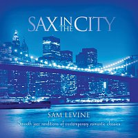 Sam Levine – Sax In The City