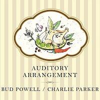 Bud Powell, Charlie Parker – Auditory Arrangement