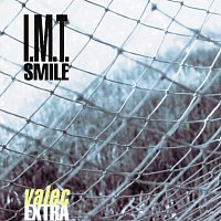 I.M.T.Smile – Valec Extra