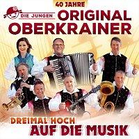 Die Jungen Original Oberkrainer – Dreimal hoch auf die Musik - 40 Jahre
