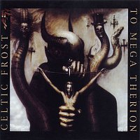 Celtic Frost – To Mega Therion