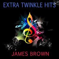 James Brown – Extra Twinkle Hits