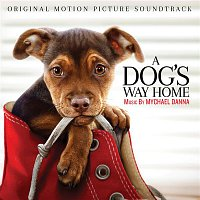 Mychael Danna – A Dog's Way Home (Original Motion Picture Soundtrack)