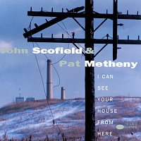 John Scofield, Pat Metheny – I Can See Your House From Here