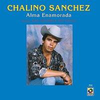 Chalino Sanchez, Los Amables Del Norte – Alma Enamorada