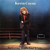 Kevin Coyne – In Living Black And White [Live]