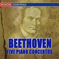 Ludwig van Beethoven – Beethoven: Five Piano Concertos