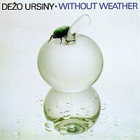 Dežo Ursiny, Provisorium – Without Weather