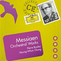 Pierre Boulez, Myung-Wha Chung – Messiaen: Orchestral Works