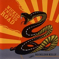 Reckless Kelly – Wicked Twisted Road
