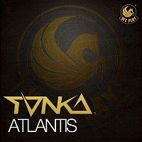 Tonka – Atlantis