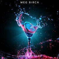 Meg Birch – Lounge Around