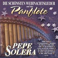 Pepe Solera – Die schonsten Weihnachtslieder auf der Panflote