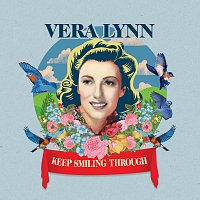 Vera Lynn – Keep Smiling Through