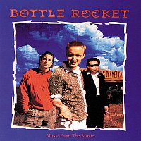 Různí interpreti – Bottle Rocket [Original Motion Picture Soundtrack]