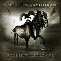 A Pale Horse Named Death – And Hell Will Follow Me