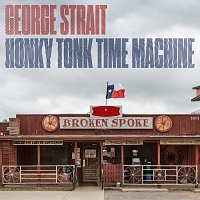 George Strait – Honky Tonk Time Machine