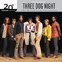 Three Dog Night – 20th Century Masters: The Millennium Collection: Best Of Three Dog Night