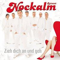 Nockalm Quintett – Zieh dich an und geh