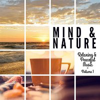Přední strana obalu CD Mind & Nature: Relaxing and Peaceful Music, Vol. 1